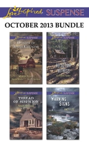 Love Inspired Suspense October 2013 Bundle - Danger in Amish Country\Thread of Suspicion\The Reluctant Witness\Warning Signs ebook by Susan Sleeman,Kathleen Tailer,Katy Lee