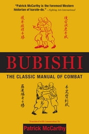 Bubishi - The Classic Manual of Combat ebook by Patrick McCarthy
