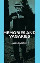 Memories and Vagaries ebook by Axel Munthe