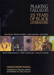 Making Callaloo - 25 Years of Black Literature ebook by Charles Henry Rowell, Percival Everett, Carl Phillips