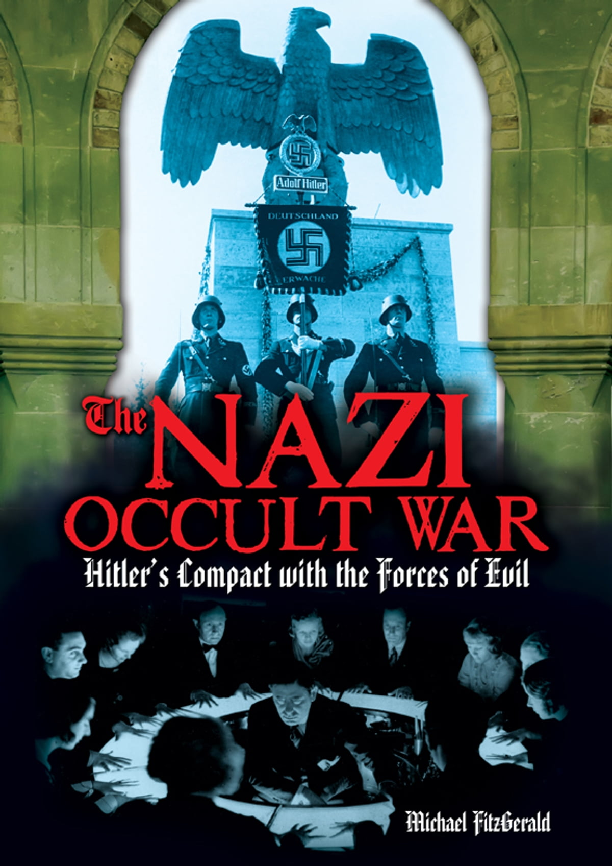 The Nazi Occult War eBook by Michael FitzGerald - 9781782127031 | Rakuten  Kobo