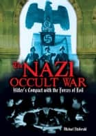 The Nazi Occult War ebook by Michael FitzGerald