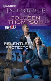 Relentless Protector ebook by Colleen Thompson