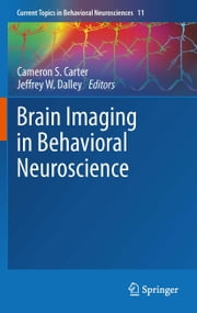 Brain Imaging in Behavioral Neuroscience ebook by Cameron S. Carter,Jeffrey W. Dalley