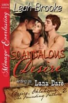 Scandalous Desire ebook by Leah Brooke, Lana Dare