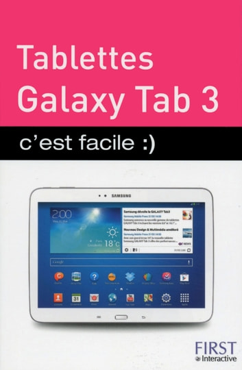 Tablettes Galaxy Tab 3 c'est facile ebook by Paul DURAND-DEGRANGES