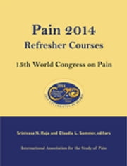 Pain 2014 Refresher Courses - 15th World Congress on Pain ebook by Srinivasa N. Raja,Claudia L. Sommer