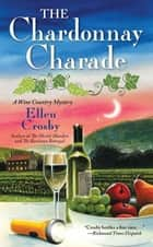 The Chardonnay Charade ebook by Ellen Crosby