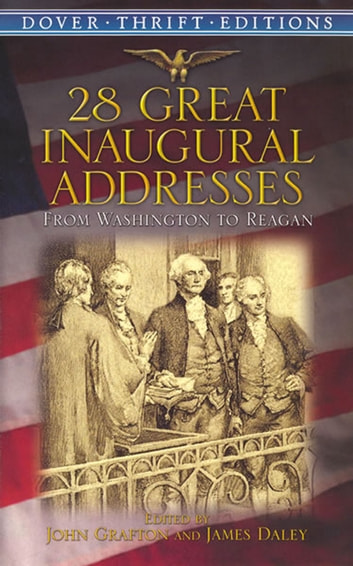 28 Great Inaugural Addresses - From Washington to Reagan ebook by