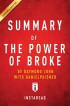 Summary of The Power of Broke - by Daymond John with Daniel Paisner | Includes Analysis ebook by Instaread Summaries