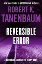Reversible Error ebook by Robert K. Tanenbaum