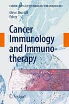 Cancer Immunology and Immunotherapy ebook by Glenn Dranoff