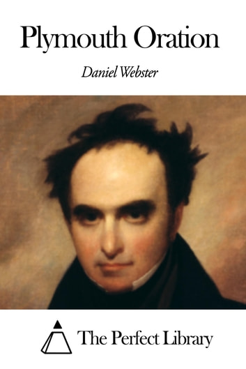 Plymouth Oration ebook by Daniel Webster