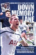 Down Memory Lane - A Spurs Fan's View of the Last 55 Years ebook by