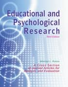 Educational and Psychological Research - A Cross-Section of Journal Articles for Analysis and Evaluation ebook by Mildred L Patten