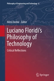 Luciano Floridi's Philosophy of Technology - Critical Reflections ebook by Hilmi Demir