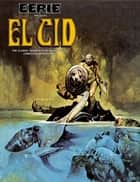 Eerie Presents El Cid - The Classic Warren Publishing Hero's Complete Adventures! eBook by Budd Lewis, Various