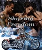 Sharing Freedom ebook by Harley McRide
