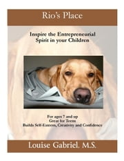 Rio's Place; Inspire the Entrepreneurial Spirit in your children ebook by Louise Gabriel