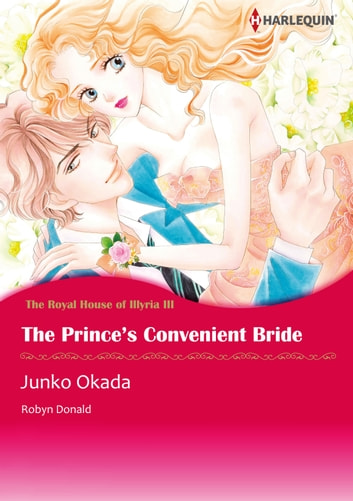 The Prince's Convenient Bride (Harlequin Comics) - Harlequin Comics ebook by Robyn Donald