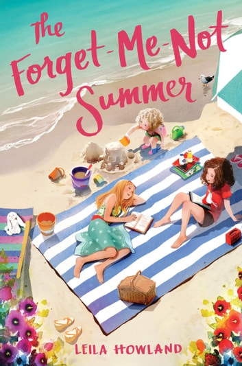 The Forget-Me-Not Summer ebook by Leila Howland
