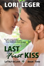Last First Kiss - La Fleur de Love, #2 ebook by Lori Leger