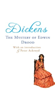 The Mystery of Edwin Drood - with an introduction by Peter Ackroyd ebook by Charles Dickens,Peter Ackroyd