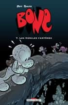 Bone T07 - Les Cercles fantômes ebook by Jeff Smith
