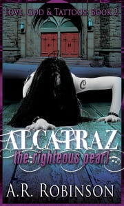 Alcatraz The Righteous Pearl ebook by A.R. Robinson