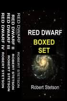 Red Dwarf Boxed Set ebook by Robert Stetson
