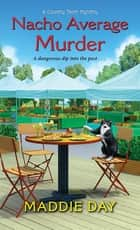 Nacho Average Murder ebook by Maddie Day