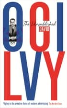 The Unpublished David Ogilvy ebook by David Ogilvy