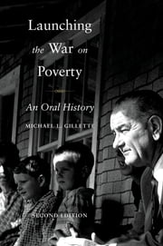 Launching the War on Poverty - An Oral History ebook by Michael L. Gillette