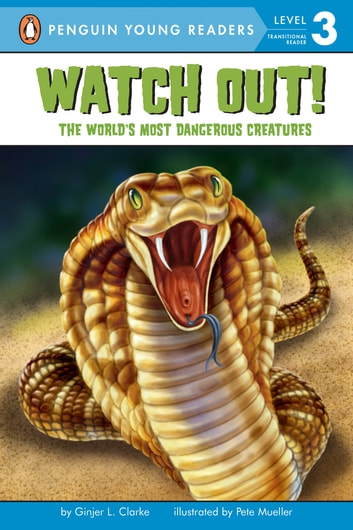 Watch Out! - The World's Most Dangerous Creatures ebook by Ginjer L. Clarke