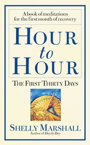Hour to Hour - The First Thirty Days ebook by Shelly Marshall