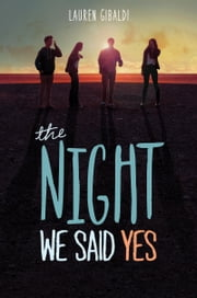 The Night We Said Yes ebook by Lauren Gibaldi