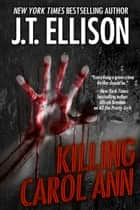 Killing Carol Ann - (a short story) ebook by