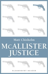 McAllister Justice ebook by Matt Chisholm