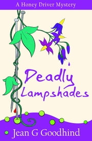 Deadly Lampshades - A Honey Driver Murder Mystery ebook by Jean G. Goodhind