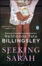 Seeking Sarah - A Novel ebook by