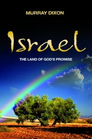 Israel, The Land of God's Promise ebook by Murray Dixon