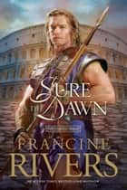 As Sure as the Dawn ebook by Francine Rivers