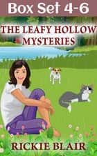 The Leafy Hollow Mysteries, Vols. 4-6 - A Leafy Hollow Mysteries Box Set ebook by Rickie Blair