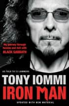 Iron Man - My Journey Through Heaven and Hell with Black Sabbath ebook by