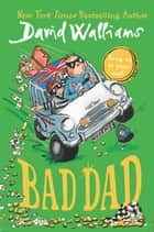 Bad Dad ebook by David Walliams, Tony Ross