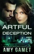 Artful Deception ebook by Amy Gamet