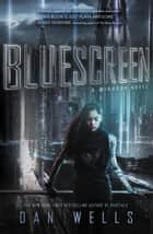 Bluescreen eBook by Dan Wells