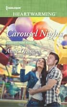 Carousel Nights - A Clean Romance ebook by Amie Denman
