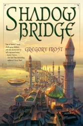 Shadowbridge ebook by Gregory Frost