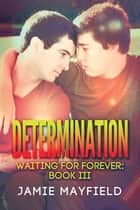Determination ebook by Jamie Mayfield